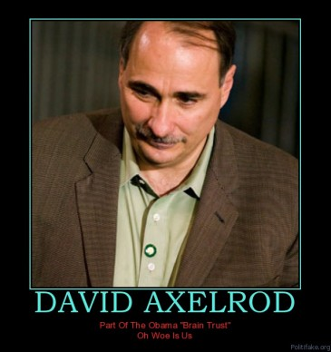 David Axelrod Part of the Obama Brain Trust Politifake