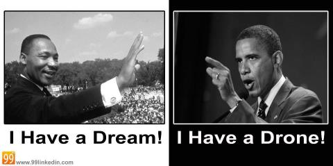Martin Luther King I have a Dream Barack Hussein Obama I have a drone