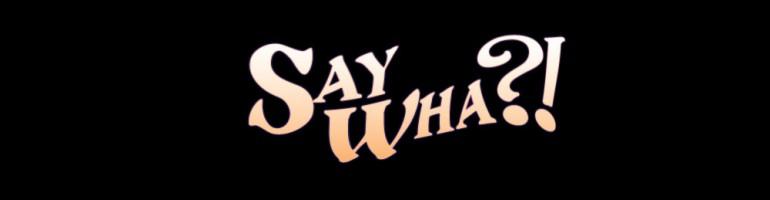 say wha