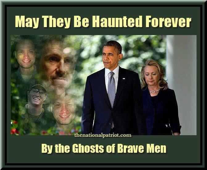 Benghazi Obama Clinton May the Haunted Forever by the Ghosts of Dead Patriots