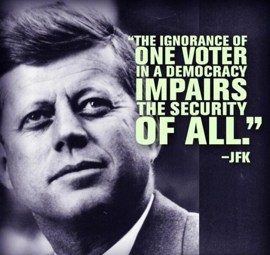 JFK Quote the ignorance of one voter