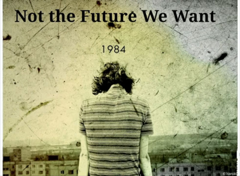 1984 Not the future we want