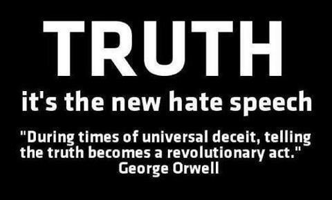 Truth the new hate speech george orwell quore