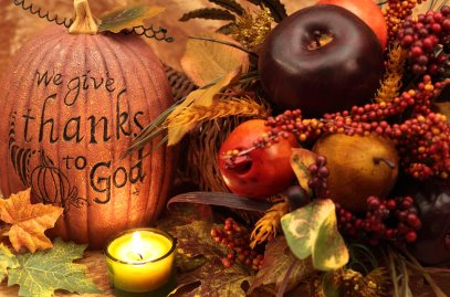 Thanksgiving we give thanks to God
