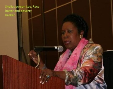 Sheila Jackson Lee Race baiter and poverty broker