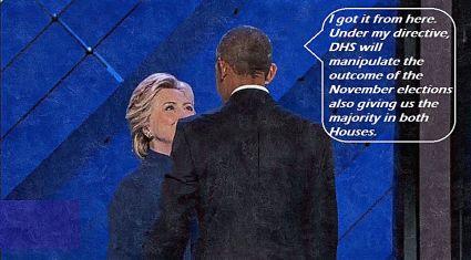 Obama Hillary DHS hijacking November elections
