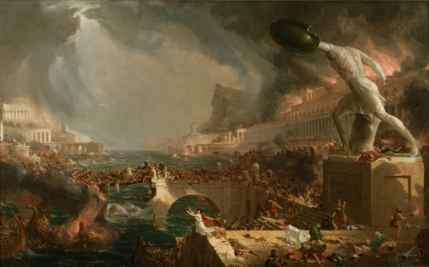 Destruction From The Course of Empire by Thomas Cole (circa 1836) Source: Wikipedia Public Domain